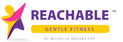 Reachable Fitness™ by Michelle Rogers CPT